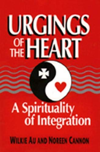 Urgings of the Heart: A Spirituality of Integration 9780809136049