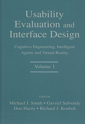 Usability Evaluation and Interface Design, Volume 1: Cognitive Engineering, Intelligent Agents and Virtual Reality 9780805836073