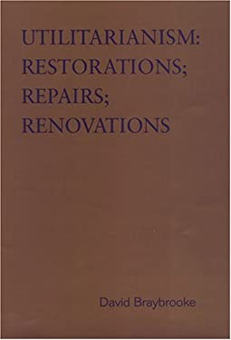 Utilitarianism: Restorations; Repairs; Renovations 9780802087324