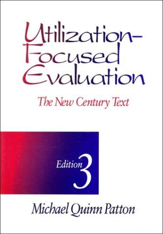 Utilization-Focused Evaluation: The New Century Text