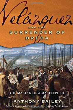 Velazquez and the Surrender of Breda: The Making of a Masterpiece 9780805088359