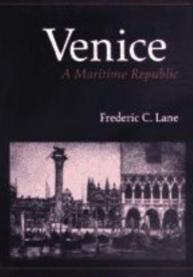 Venice, a Maritime Republic 9780801814600