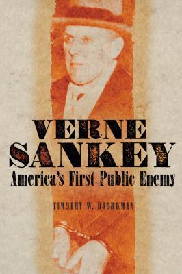Verne Sankey: America's First Public Enemy 9780806138534