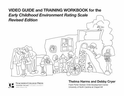 Video Guide and Training Workbook for Early Childhood Environment Rating Scale 9780807738351