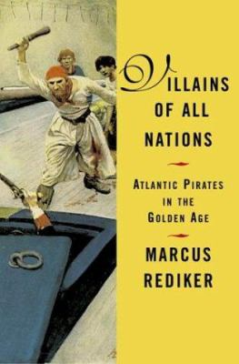 Villains of All Nations: Atlantic Pirates in the Golden Age 9780807050248