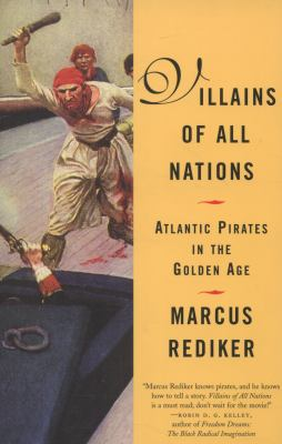 Villians of All Nations: Atlantic Pirates in the Golden Age 9780807050255