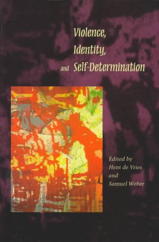 Violence, Identity, and Self-Determination 9780804729963