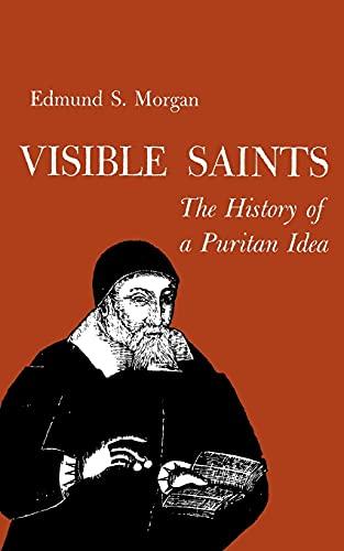 Visible Saints: The History of a Puritan Idea 9780801490415