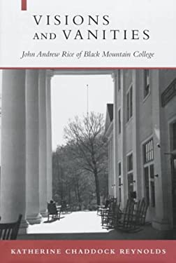 Visiona and Vanities: John Andrew Rice of Black Mountain College 9780807122037