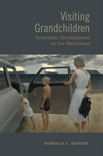 Visiting Grandchildren: Economic Development in the Maritimes 9780802093820
