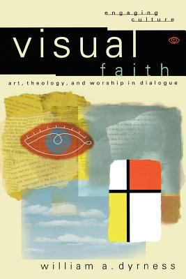 Visual Faith: Art, Theology, and Worship in Dialogue 9780801022975