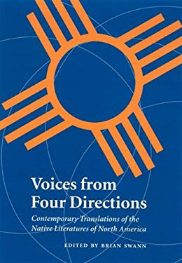 Voices from Four Directions: Contemporary Translations of the Native Literatures of North America 9780803243002