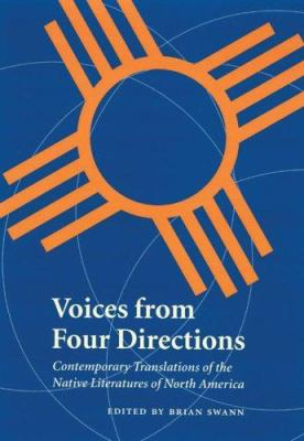 Voices from Four Directions: Contemporary Translations of the Native Literatures of North America 9780803293106