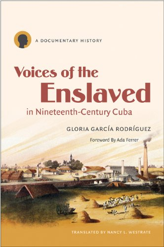 Voices of the Enslaved in Nineteenth-Century Cuba: A Documentary History 9780807871942