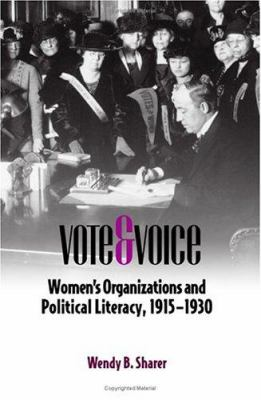 Vote and Voice: Women's Organizations and Political Literacy, 1915-1930 9780809325887
