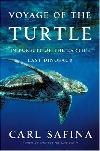 Voyage of the Turtle: In Pursuit of the Earth's Last Dinosaur 9780805078916