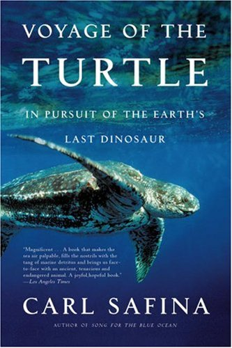 Voyage of the Turtle: In Pursuit of the Earth's Last Dinosaur 9780805083187