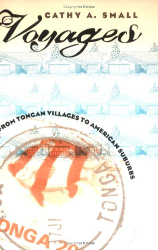 Voyages: From Tongan Villages to American Suburbs 9780801484360