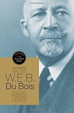 W.E.B. Du Bois: A Biography 9780805087697