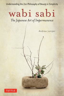 Wabi Sabi: The Japanese Art of Impermanence 9780804834827
