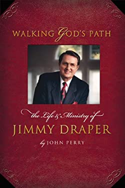 Walking God's Path: The Life and Ministry of James T. Draper JR. 9780805425499