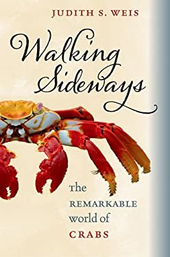 Walking Sideways: The Remarkable World of Crabs 9780801450501