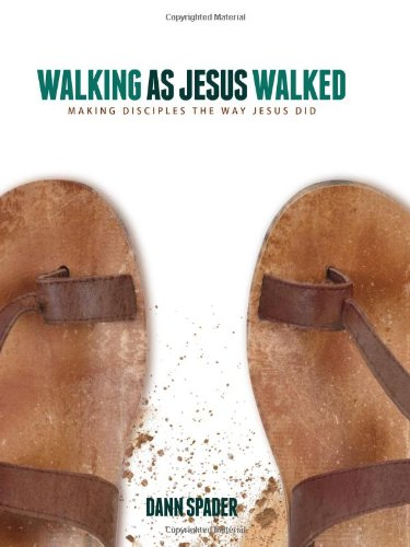 Walking as Jesus Walked: Making Disciples the Way Jesus Did 9780802447098