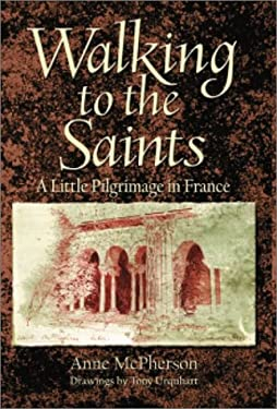 Walking to the Saints: A Little Pilgrimage in France 9780809140183