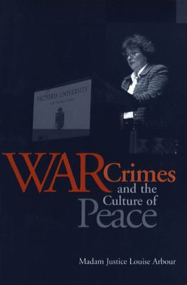 War Crimes and the Culture of Peace 9780802084958