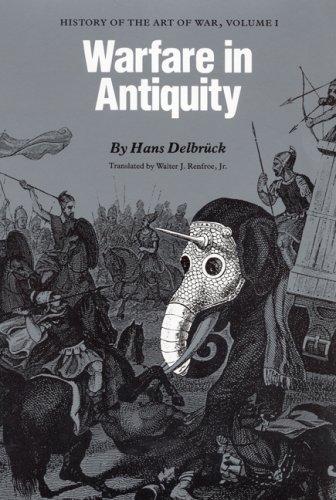 Warfare in Antiquity Vol. I : History of the Art of War, Volume I