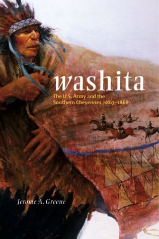 Washita: The U.S. Army and the Southern Cheyennes, 1867-1869 9780806135519