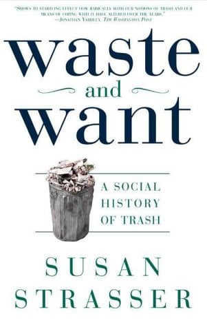 Waste and Want: A Social History of Trash 9780805065121