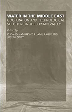 Water in the Middle East: Cooperation and Technical Solutions in the Jordan Valley 9780806137582