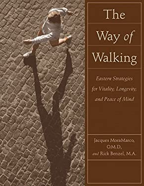 Way of Walking: Eastern Strategies for Vitality Longevity and Peace of Mind 9780809225866