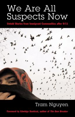 We Are All Suspects Now: Untold Stories from Immigrant Communities After 9/11 9780807004616