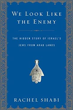 We Look Like the Enemy: The Hidden Story of Israel's Jews from Arab Lands 9780802715722