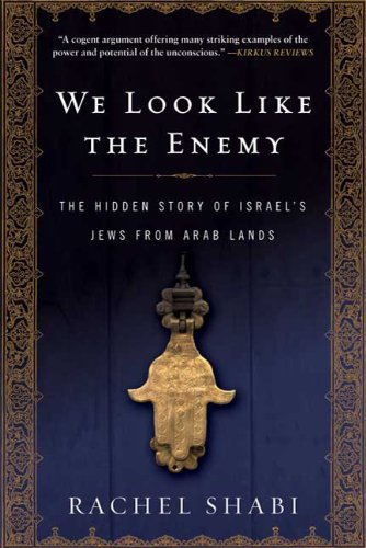 We Look Like the Enemy: The Hidden Story of Israel's Jews from Arab Lands 9780802717665