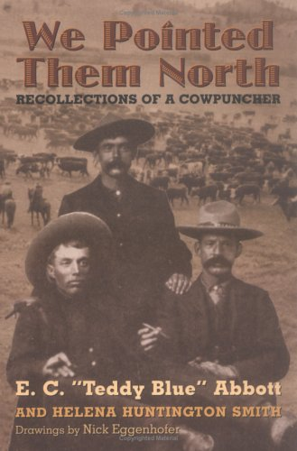We Pointed Them North: Recollections of a Cowpuncher 9780806113661