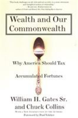 Wealth and Our Commonwealth: Why America Should Tax Accumulated Fortunes 9780807047194
