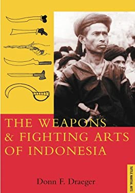 Weapons & Fighting Arts of Indonesia 9780804817165