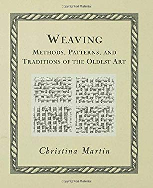 Weaving: Methods, Patterns, and Traditions of the Oldest Art