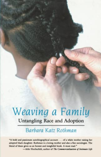 Weaving a Family: Untangling Race and Adoption 9780807028308