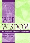 Web Wisdom: How to Evaluate and Create Information Quality on the Web 9780805831238
