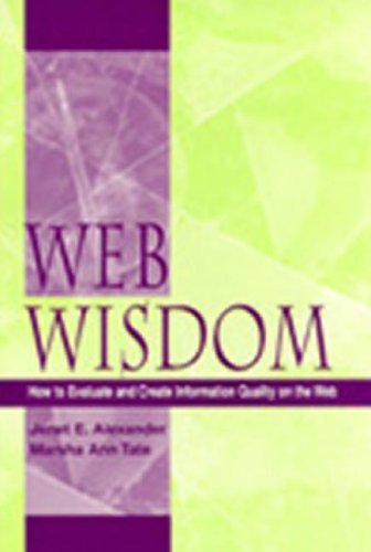 Web Wisdom: How to Evaluate and Create Information Quality on the Web 9780805831221