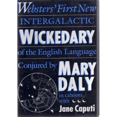 Websters' First New Intergalactic Wickedary of the English Language: Websters' First New Intergalactic - Daly, Mary / Caputi, Jane / Rakusen, Sudie