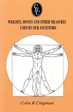 Weights, Money and Other Measures Used by Our Ancestors 9780806315010