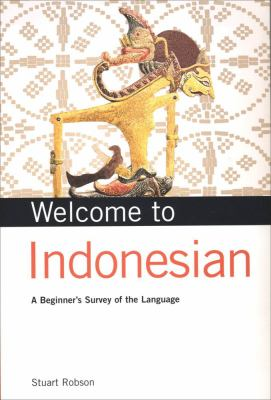 Welcome to Indonesian: A Beginner's Survey of the Language 9780804833844
