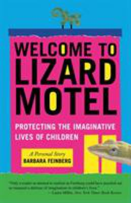 Welcome to Lizard Motel: Protecting the Imaginative Lives of Children 9780807071458