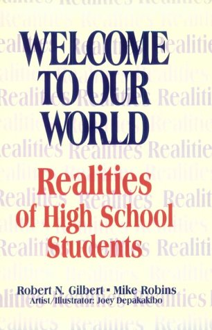 Welcome to Our World: Realities of High School Students 9780803966802