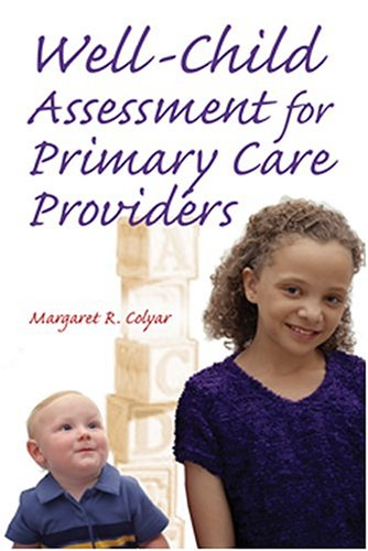 Well Child Assessment for Primary Care Providers Well Child Assessment for Primary Care Providers Well Child Assessment for Primary Care Providers 9780803610057